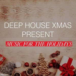 Deep House Xmas Present Music For The Holidays