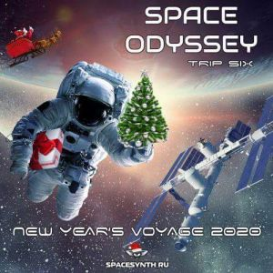 Space Odyssey Trip Six: New Year's Voyage 2020