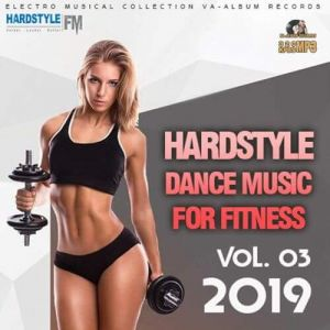 Hardstyle Dance Music For Fitness Vol.03