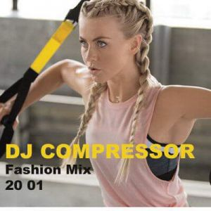 Dj Compressor - Fashion Mix 20-01