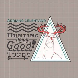Adriano Celentano - Hunting Down Good Tunes
