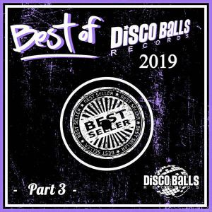 Best Of Disco Balls Records 2019 Part 3