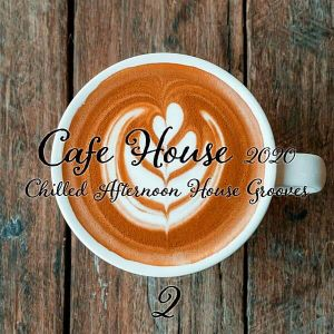 Cafe House 2020: Chilled Afternoon House Grooves Pt. 2