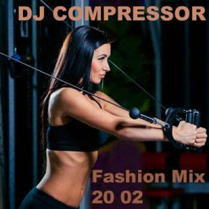 Dj Compressor - Fashion Mix 20 02