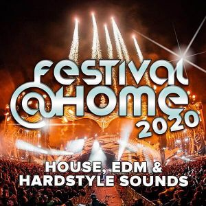 Festival At Home: House, EDM & Hardstyle Sounds