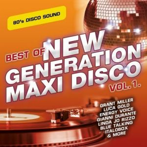 Best of New Generation Maxi Disco Vol. 1