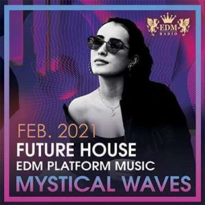 Mystical Waves: Future House Music